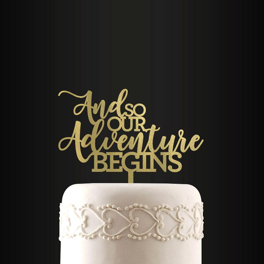 Mariage - Wedding Cake Topper, And So Our Adventure Begins, Cake Topper, Cake Decoration, Wedding, Engagement, Anniversary
