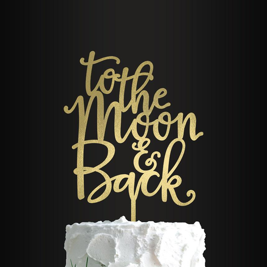 Hochzeit - Wedding Cake Topper, To The Moon And Back, Cake Topper, Anniversary, Engagement