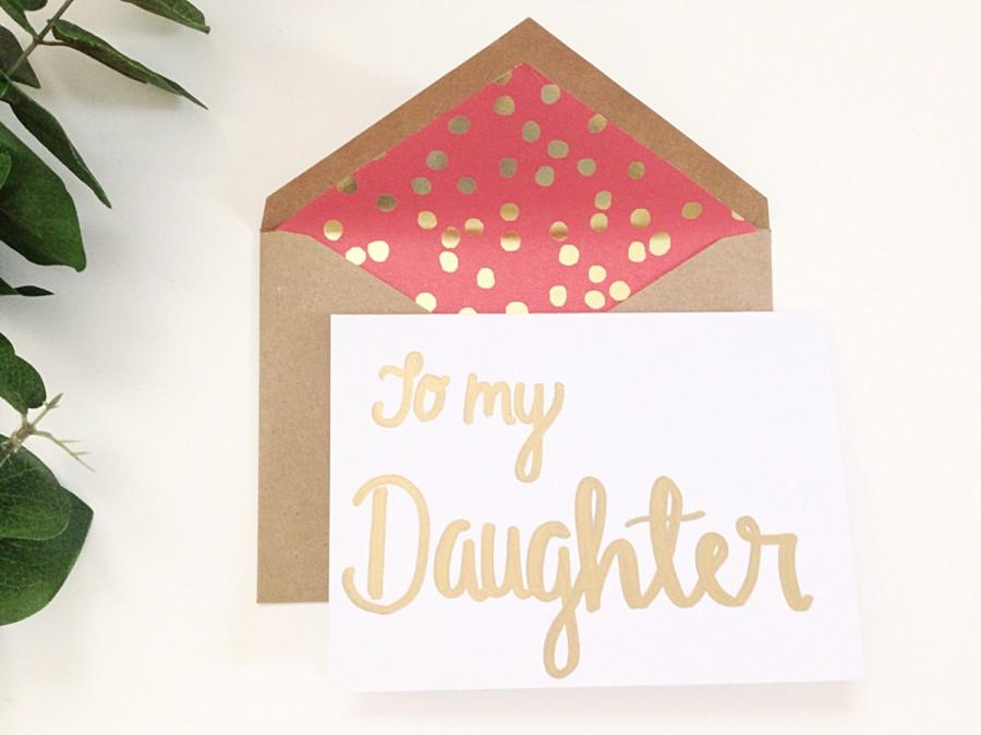 To My Daughter Hand Lettered Greeting Cardtime Capsule Card