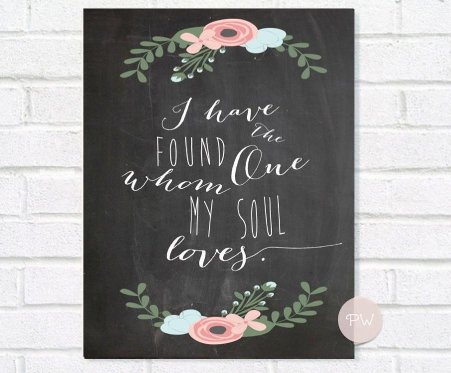 Chalkboard Wedding I Have Found The One Whom My Soul Loves Sign Song Of Solomon Verse Instant Printable Rustic