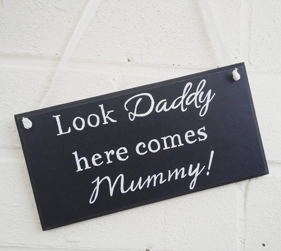 Mariage - Wedding plaque chalkboard wood  Look Daddy here comes Mummy handmade handpainted decor wedding gift home decor gift idea