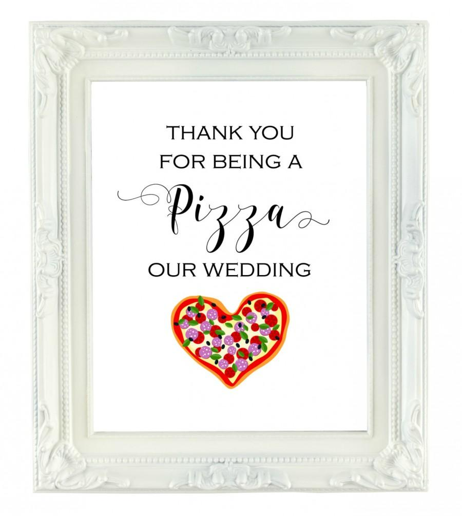 Mariage - Thank You For Being A Pizza Our Wedding, 8x10 Digital Wedding Sign, Printable Wedding Sign, Wedding Pizza Sign, Pizza Bar, Reception Sign