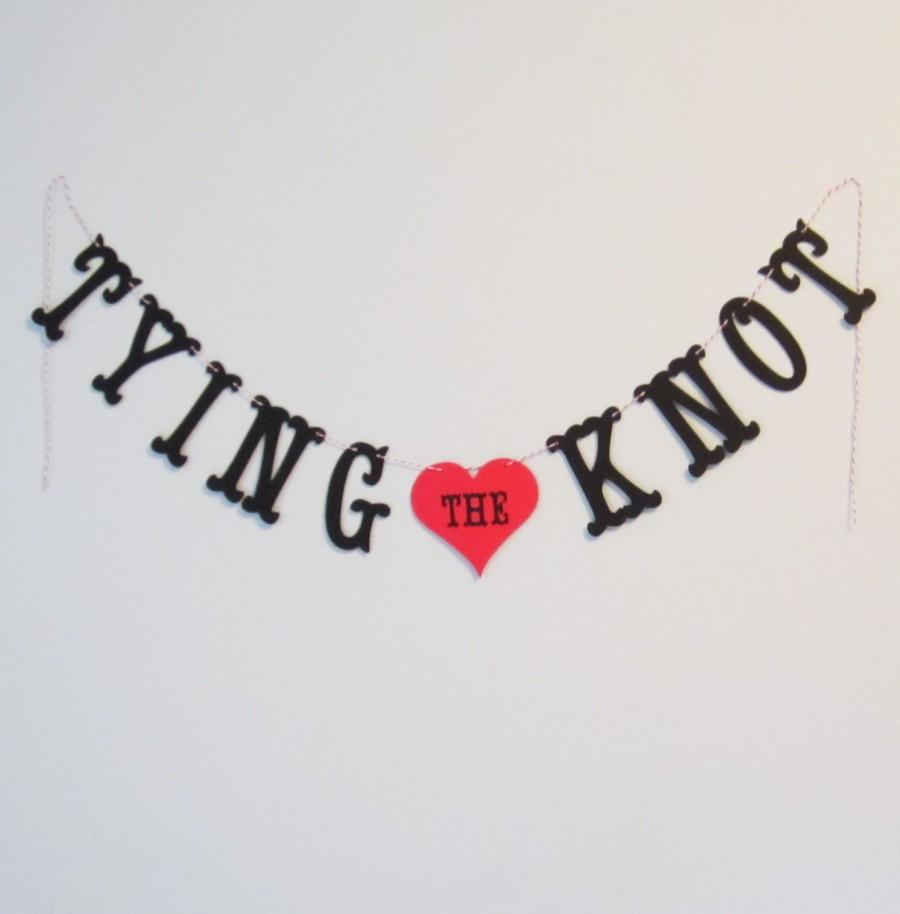 Mariage - Tying the Knot Banner - Custom Colors - Wedding, Bridal Shower Decoration or Photo Prop