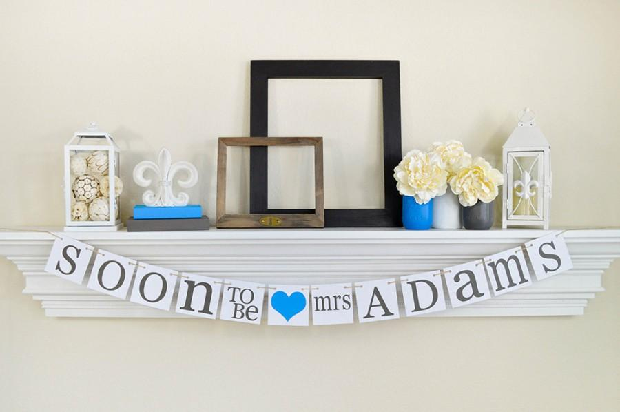 Mariage - Bridal Shower Decorations Bridal Shower Banners Soon To Be Mrs. Banner Bachelorette CUSTOMIZE YOUR NAME, Blue Bridal Shower