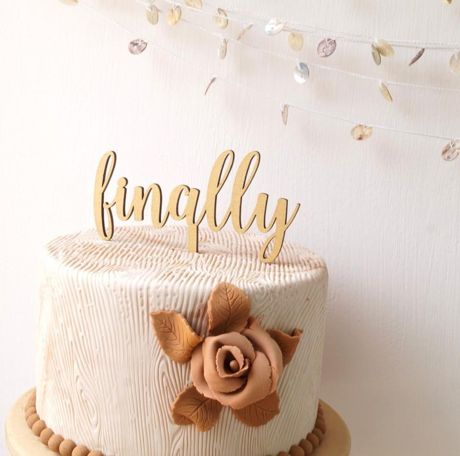 Hochzeit - Finally wedding cake topper, wooden cake topper, simple rustic wood cake decor, Your Choice Of Wood