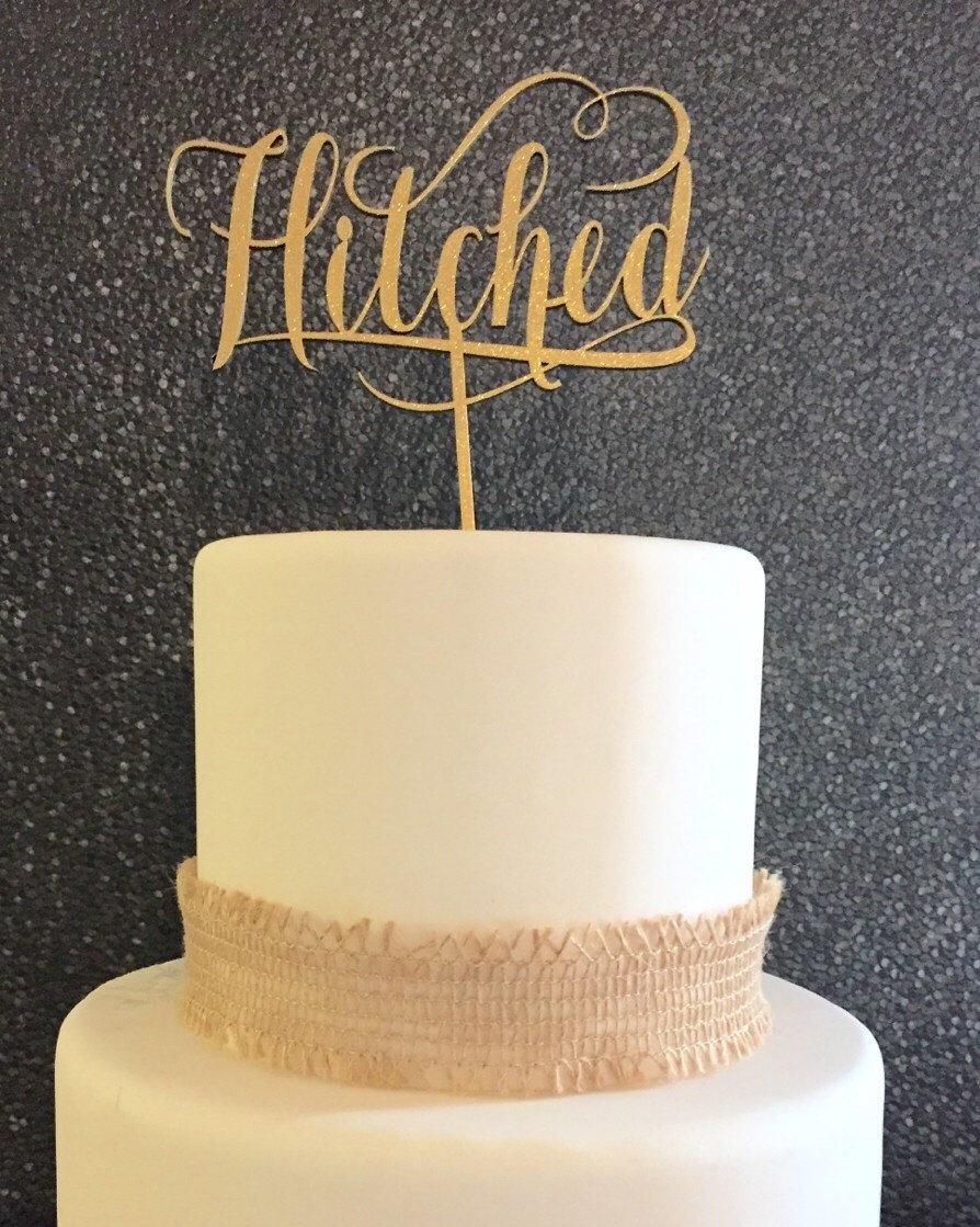 Свадьба - Hitched Cake Topper, Rustic Cake Topper, Hitched Wedding Cake Topper, Country Wedding Cake Topper, Western Cake Topper, Wedding Cake Topper