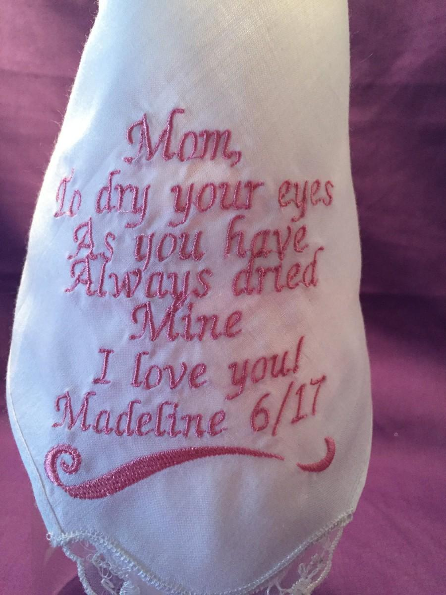 Wedding - Wedding handkerchief, Moms wedding hankie, Mom to dry your eyes as you have always dried mine, wedding hankie, personalized weddings,