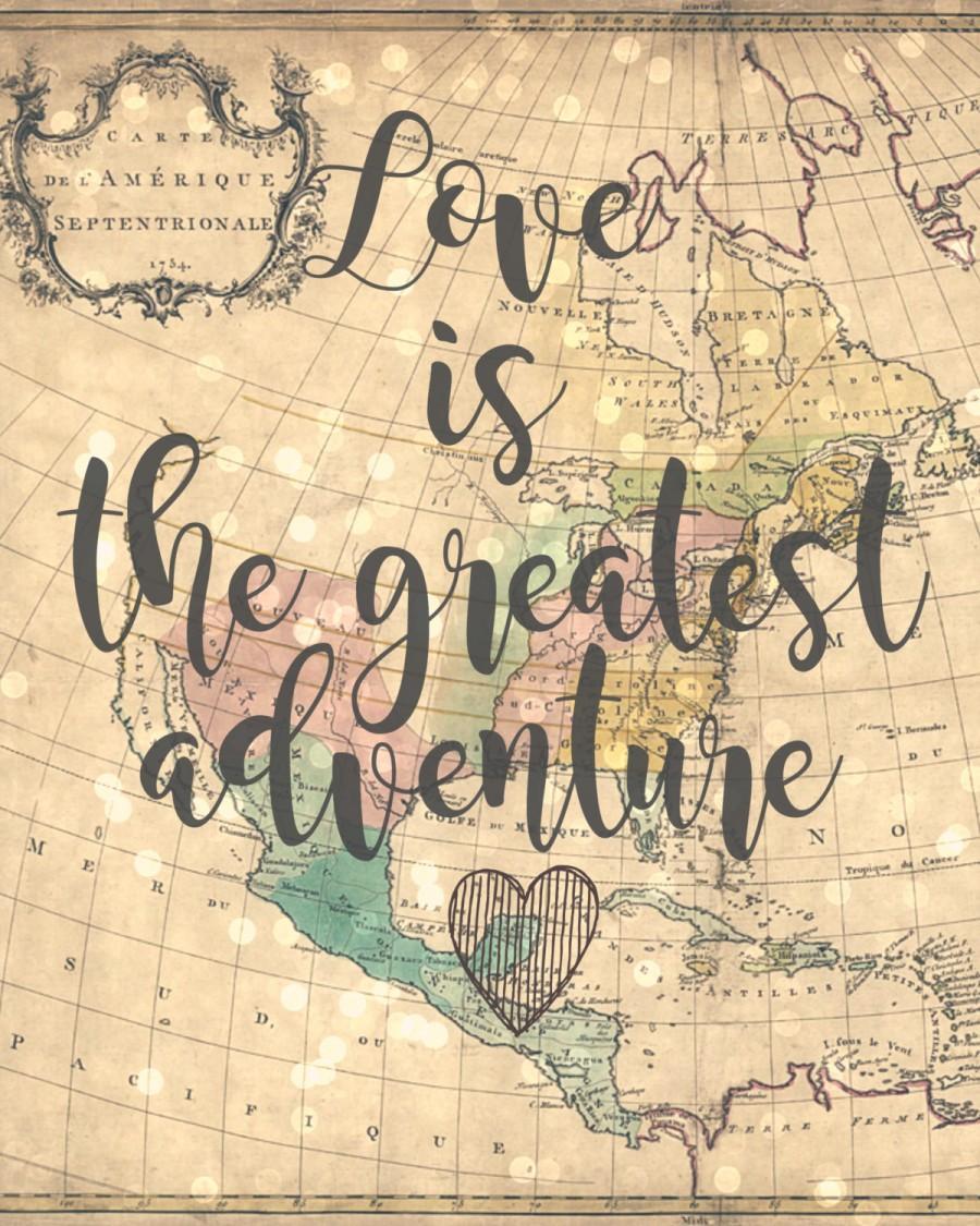 Свадьба - Love is the greatest adventure - 8x10 Vintage Map Printable