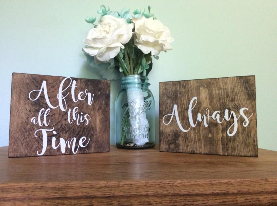 Boda - After All This Time, Always Chair Signs - Rustic Wedding - Wooden Table Signs - Mr and Mrs Signs - Bride and Groom Sign - Wedding Decoration