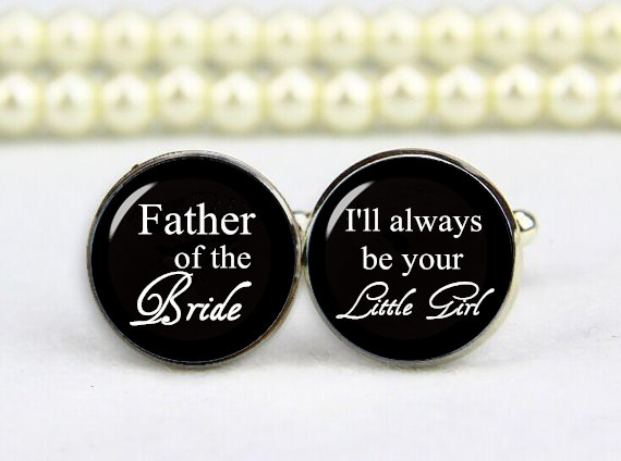 زفاف - Father of the bride, i'll always be your little Girls, custom any text, personalized cufflinks, custom wedding cufflinks, groom cufflinks