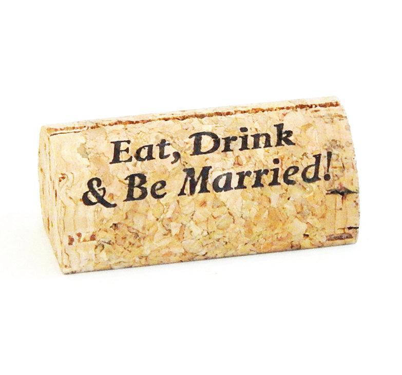 """Wedding - Custom Printed Wine Cork Place Card Holders - """"Eat, Drink & Be Married"""""""