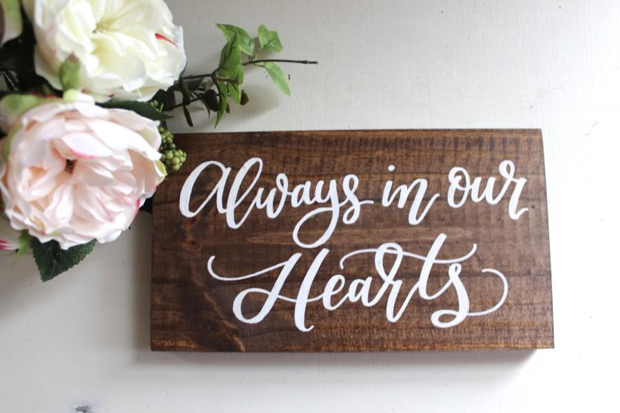 rustic wedding sign always in our hearts sign wedding memorial