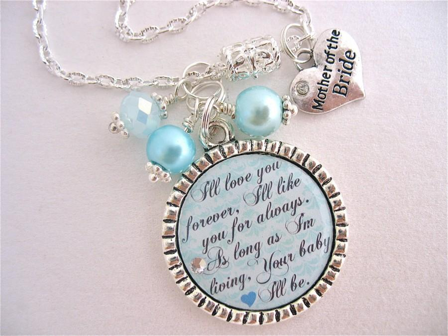 Wedding - MOTHER of BRIDE Necklace, Mother of Groom, I'll Love you forever Quote, Turquoise Wedding, Teal necklace, Beach Jewelry, Turquoise Wedding