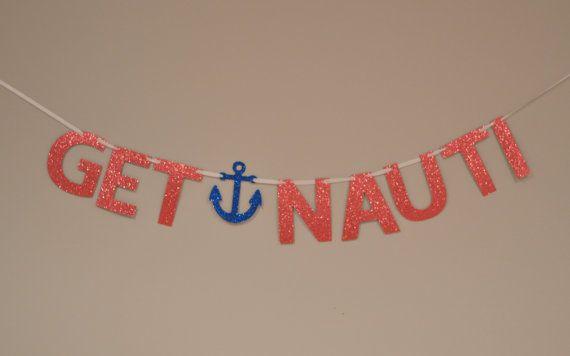Hochzeit - Get Nauti Glitter Banner : Nautical/Pirate Bachelorette Party