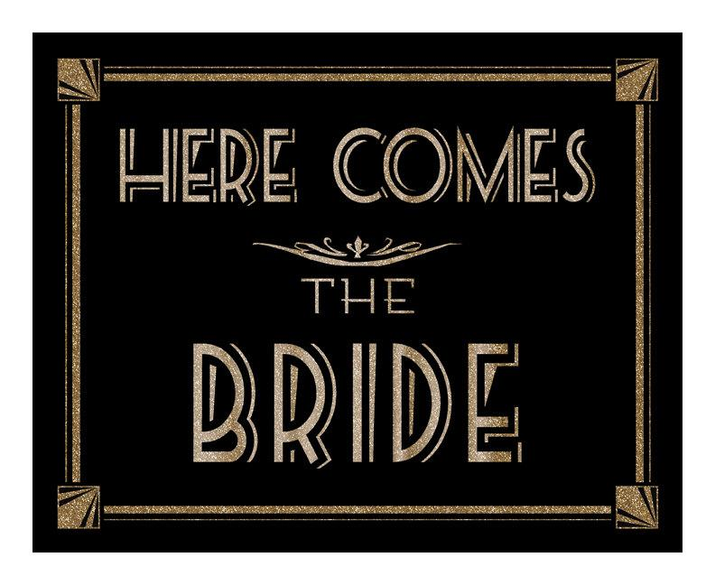 Mariage - Here Comes the Bride - Printable - Art Deco-Roaring 20's-Great Gatsby Sign -  instant download - DIY