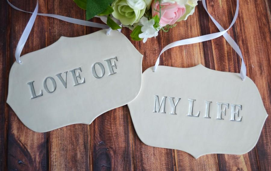 Mariage - Large Silver 'Love Of My Life' Wedding Sign Set to Hang on Chair and Use as Photo Prop