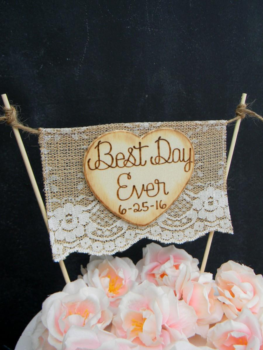 Wedding - Best Day Ever Cake Topper Burlap & Lace Cake Topper Banner Flag Bunting Cake Topper Heart Cake Topper Rustic Wedding Cake Topper Shabby Chic