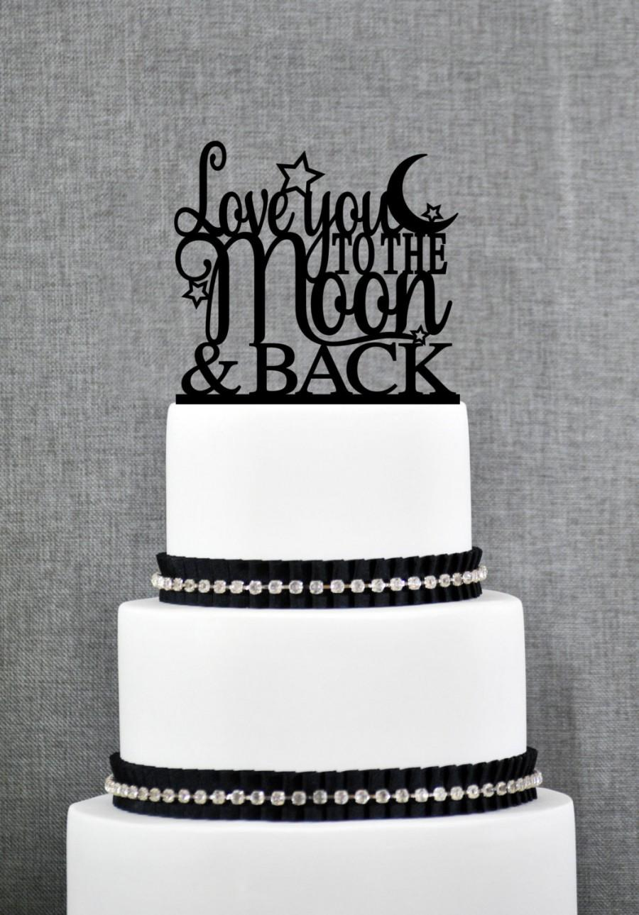 Свадьба - Love You To The Moon and Back Wedding Cake topper, Love You To The Moon and Back with Stars and Moon Cake Topper- (T150)