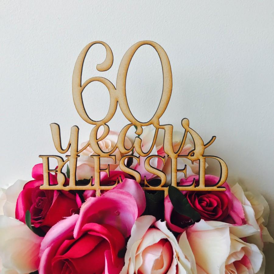 Mariage - 60 Years Blessed Cake Topper Anniversary Cake Topper Cake Decoration Cake Decorating Wedding Anniversary Cake 60th Wedding Anniversary