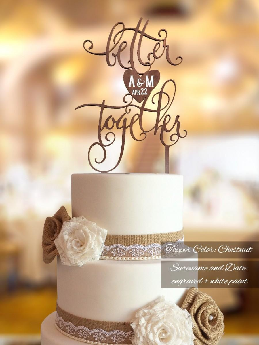 Mariage - Wedding Cake Topper.  FN33. Better Together Wedding Cake Topper. Bride and Groom's initials engraved. Rustic Wedding Cake Topper.