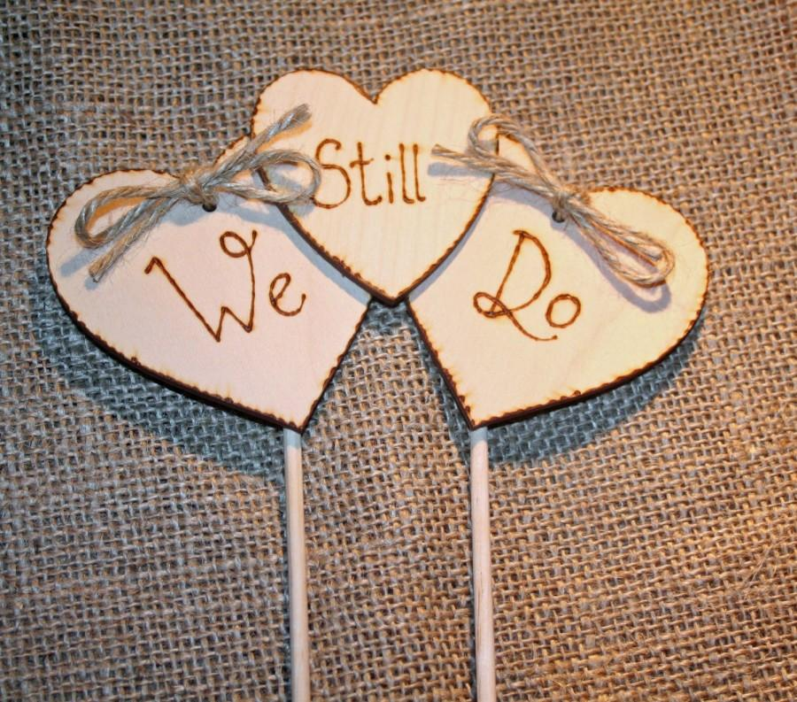 Mariage - We Still Do, Renewal of Vows, Renew Marriage Vows, Anniversary Topper,Triple Heart Cake Topper,