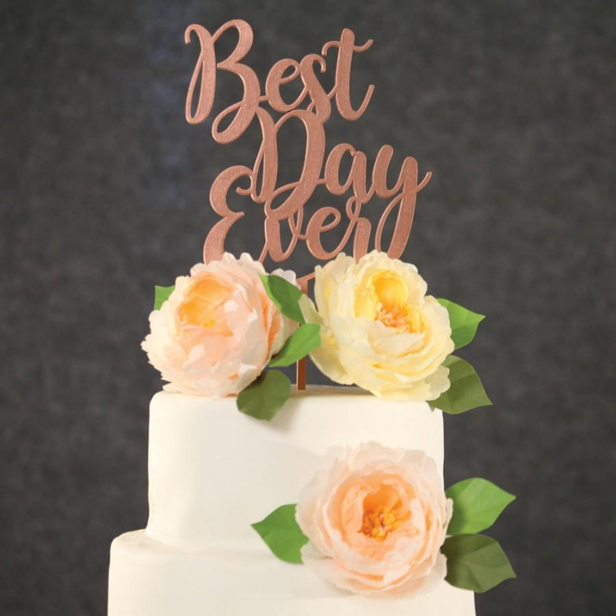 Свадьба - Wedding Cake Topper - Best Day Ever Rose Gold Wedding Cake Topper - Custom Wedding Cake Topper  - Rose Gold Cake topper for Wedding
