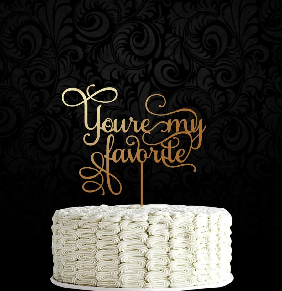 Mariage - Wedding Cake Topper, You Are My Favorite Wedding Topper, Bridal Shower Topper, Custom Cake Topper, Personalized Cake topper, Keepsake Topper