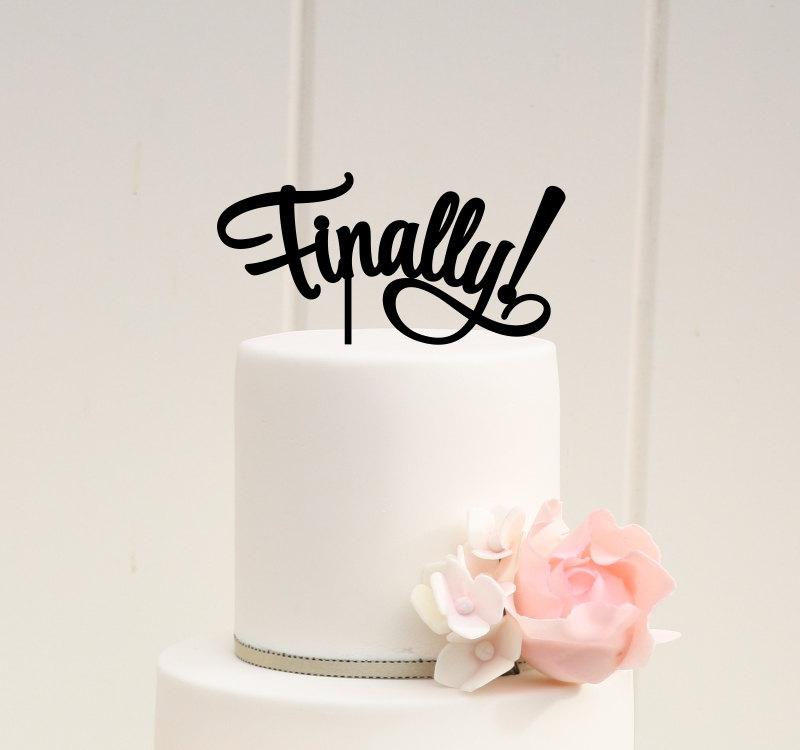 Mariage - Finally Wedding Cake Topper or Bridal Shower Cake Topper