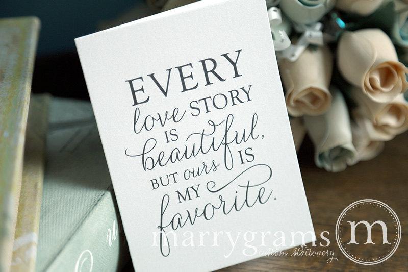 زفاف - Wedding Card to Your Bride or Groom - Every Love Story is Beautiful But Ours is My Favorite - Love Card Valentine's Day, Anniversary - CS01