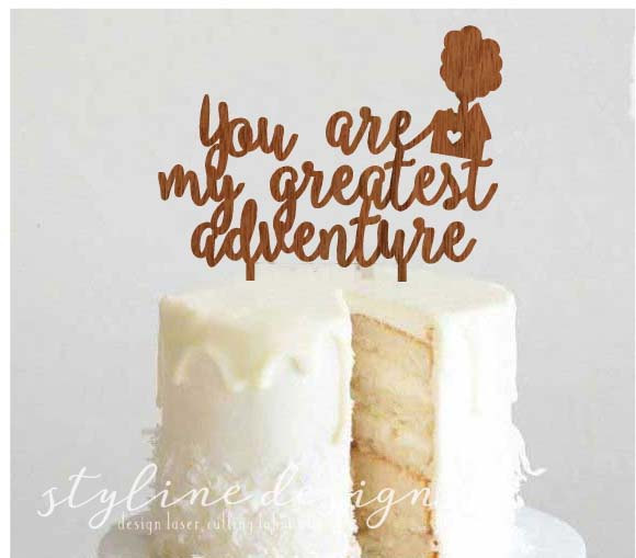 Mariage - You are My Greatest Adventure Pixar Up Laser Cut Cake Topper - Event Cake Topper