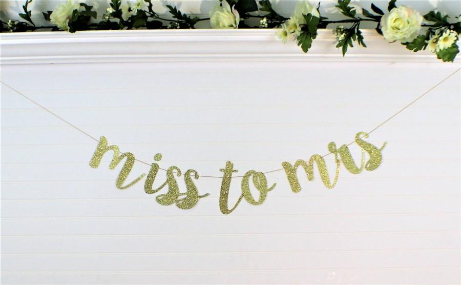 Mariage - BACHELORETTE PARTY DECORATION - Bridal Shower Decoration - Bridal Shower Banner - Engagement Sign - Bride to Be Banner - Miss to Mrs Sign G1