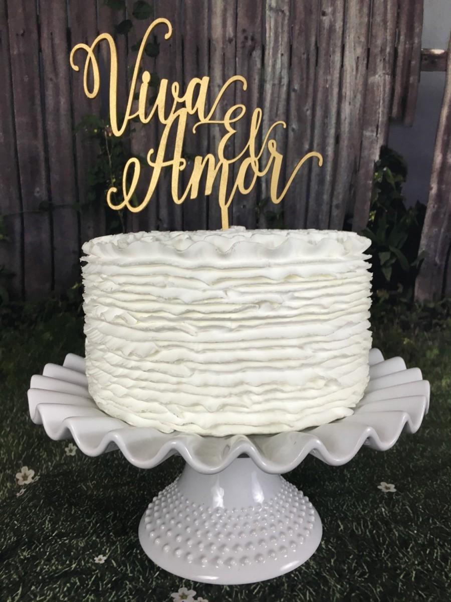 Wedding - Viva El Amor cake topper, Wedding Cake Topper, Engagement Cake Topper, Spanish Cake Topper, Anniversary Cake Topper, Gold Cake Topper