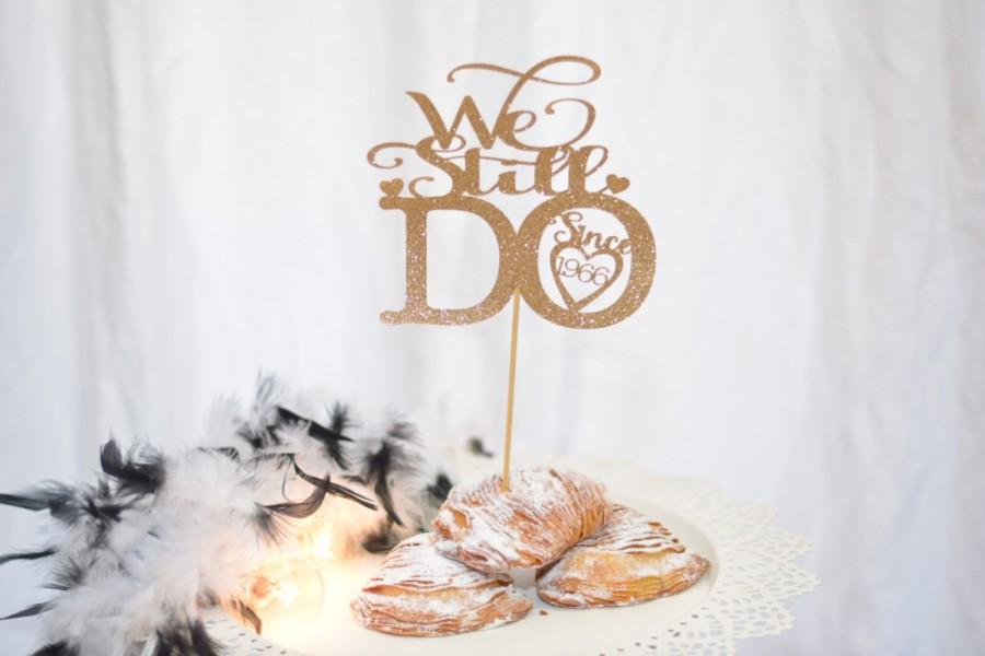 Mariage - We Still Do Cake Topper for Wedding Anniversary, Vow renewal cake topper