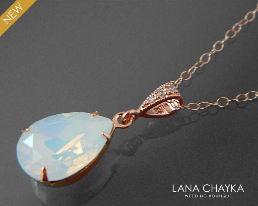 Wedding - White Opal Rose Gold Necklace Swarovski White Opal Rhinestone Necklace Opal Teardrop Wedding Necklace Bridal Jewelry Prom Pink Opal Jewelry - $25.50 USD