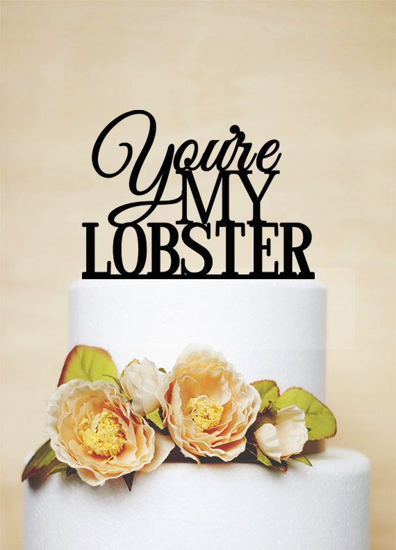 Düğün - You are my lobster Wedding Cake Topper,Phrase Cake Topper,Rustic Cake Topper,Custom Cake Topper,Wedding Decoration,Love Cake Topper-P048