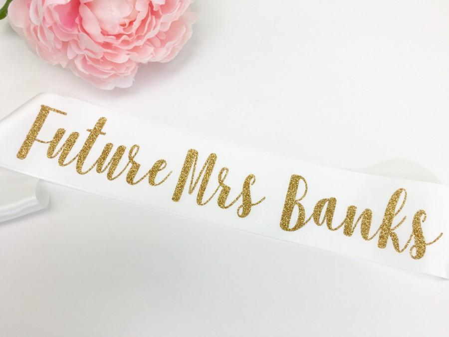 Hochzeit - Personalized Future Mrs Sash / Bachelorette Sash / CL