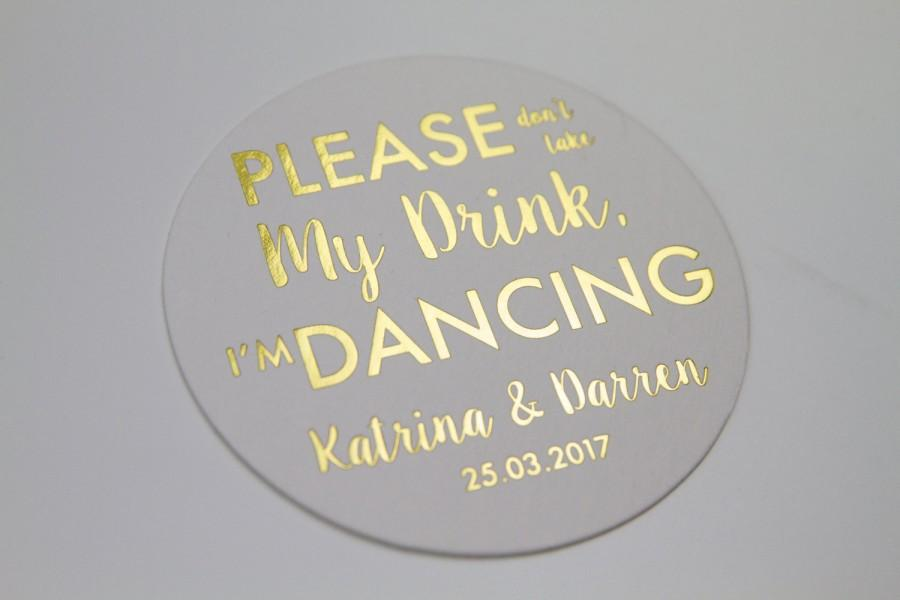 Свадьба - Personalized Please Don't Take My Drink, I'm Dancing Coasters