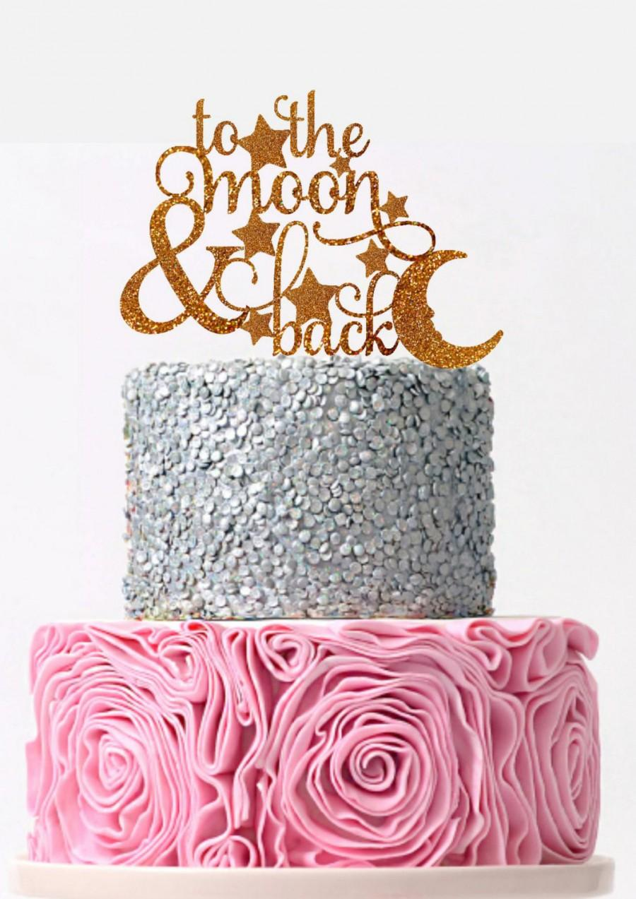 Свадьба - Cake Topper For Wedding To The Moon and Back Engagement Cake Topper To The Moon & Back Wedding Cake Topper