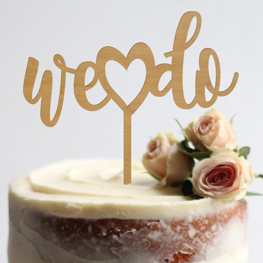 Mariage - We Do Cake Topper Wedding Cake Topper Heart Engagement Cake Topper Gold Rustic Wedding Cake Topper Custom Wedding Decor Wood Cake Topper