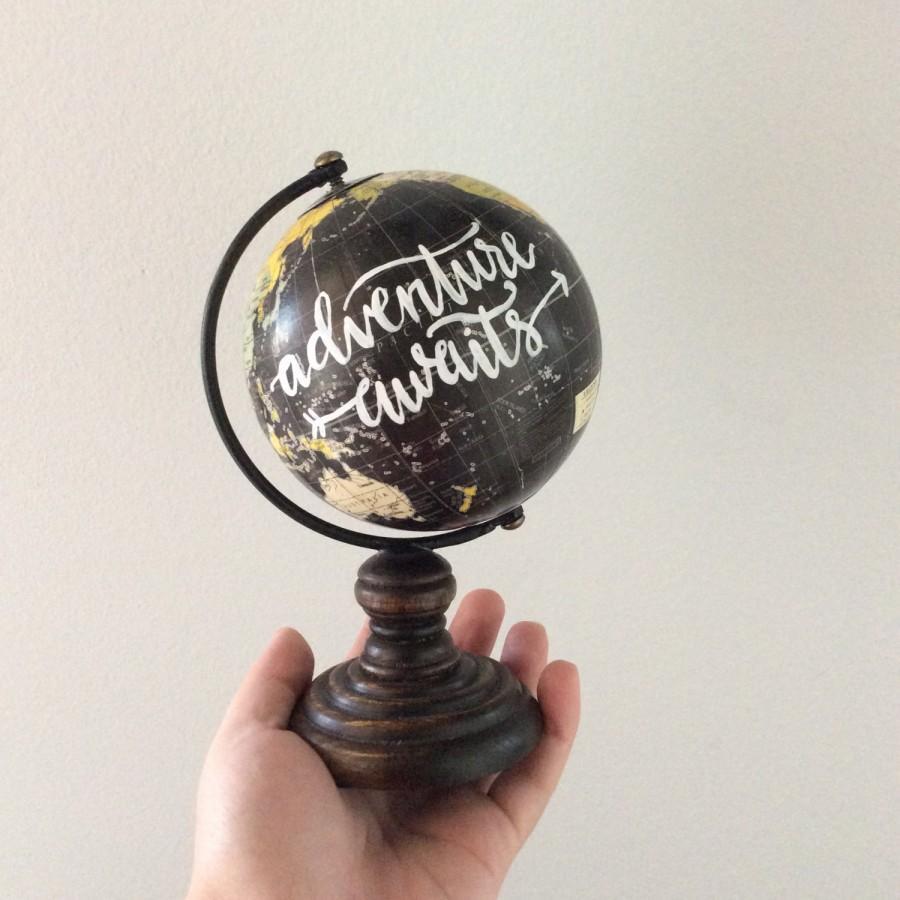 Wedding - Adventure Awaits Mini Hand Painted Globe, hand Lettered Mini Globe, Wanderlust, World Traveler Globe, Small Globe,  Travel Gift