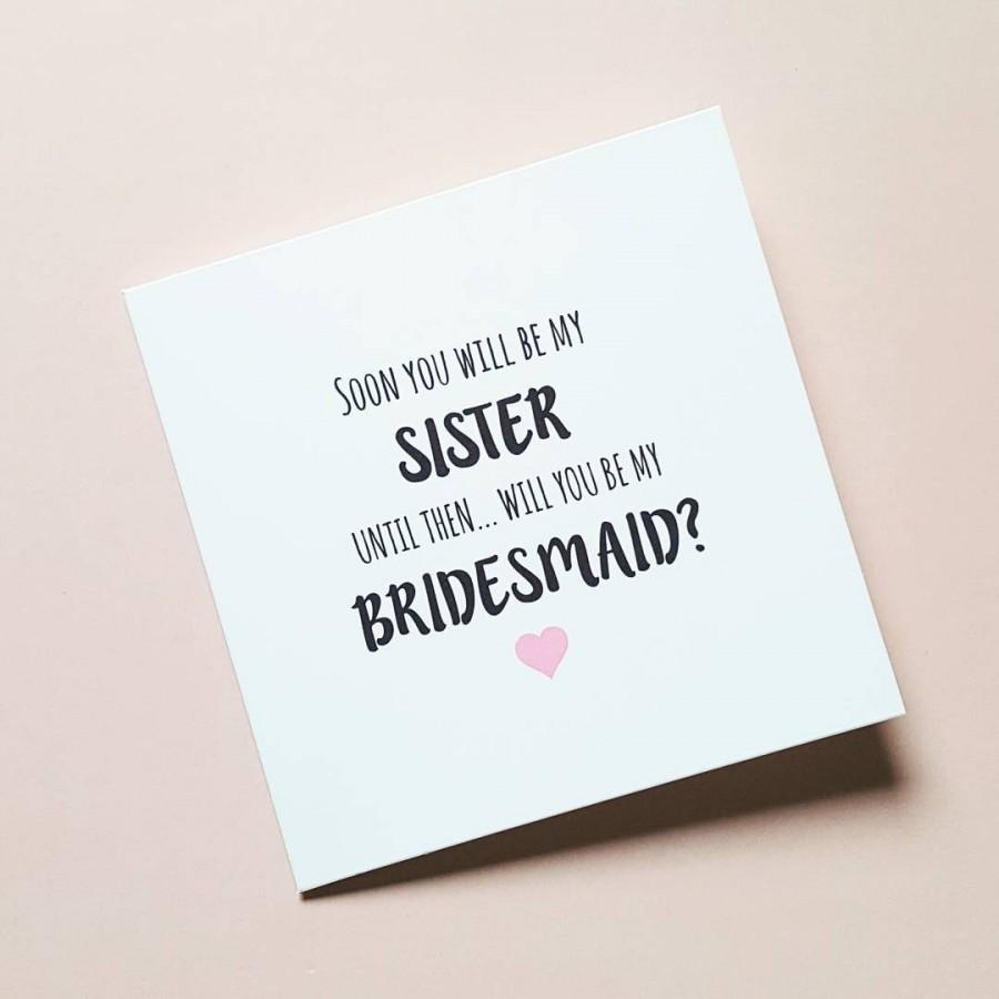 Mariage - Will you be my bridesmaid/maid of honour cards - Sister-in-law to be - Soon you will be my sister but until then... - Quirky wedding cards