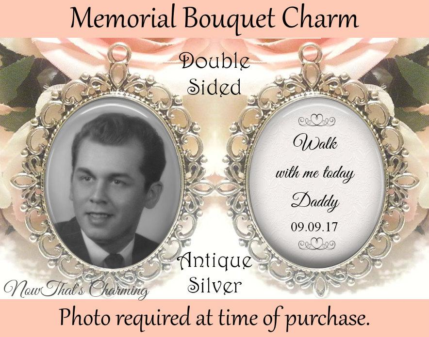 Hochzeit - SALE! Double-Sided Memorial Bouquet Charm - Personalized with Photo - Walk with me today Daddy with Date - $19.99 USD