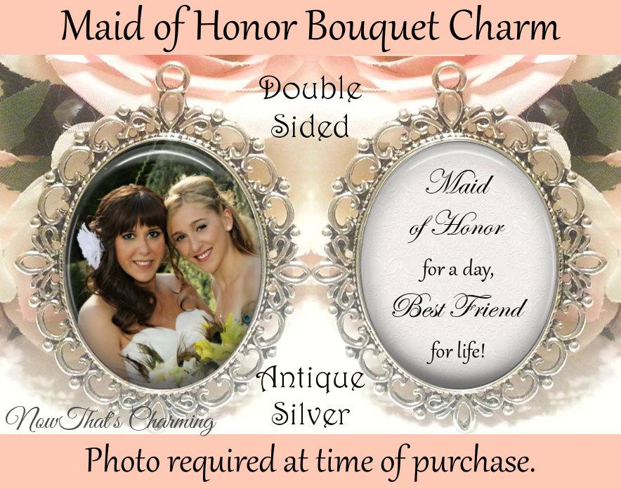 Boda - SALE! Double-Sided Maid of Honor Bouquet Charm - Personalized with Photo - Maid of Honor today, best friend for life - $19.99 USD