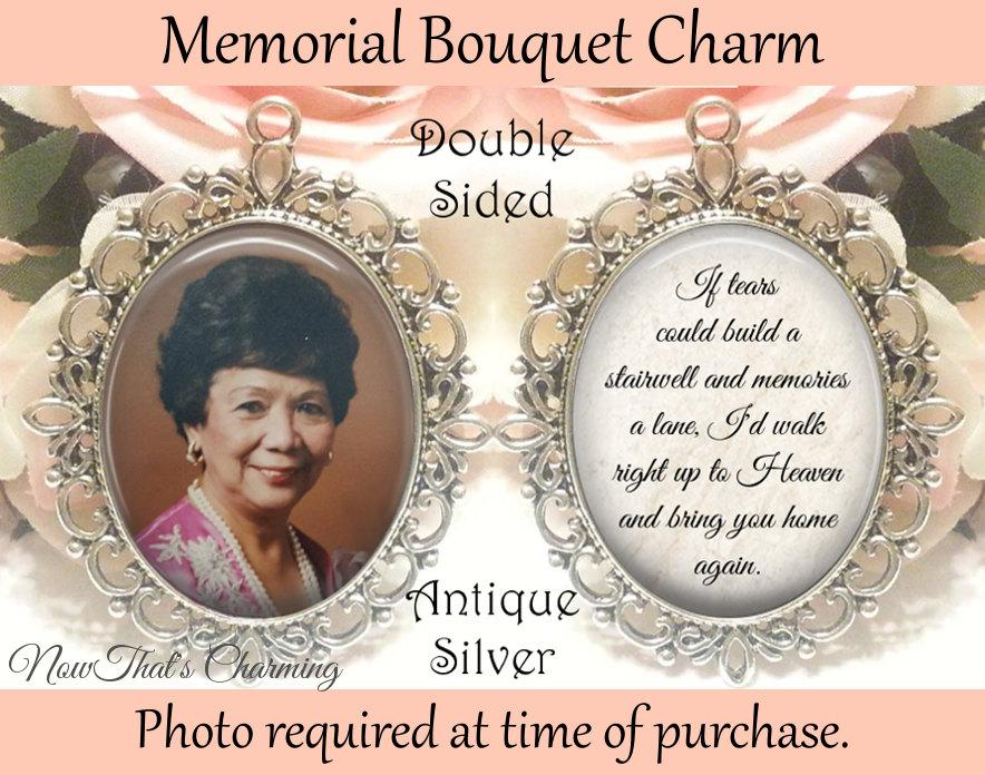 Hochzeit - SALE! Double-Sided Memorial Bouquet Charm - Personalized with Photo - If tears could build a stairwell - $19.99 USD