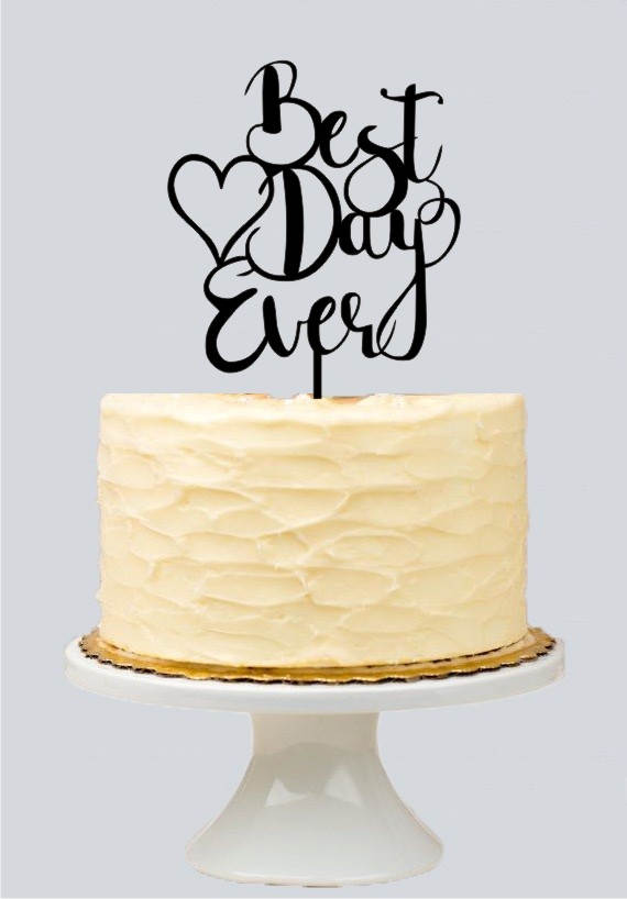 Best Day Ever Cake Topper For Wedding, Heart Cake Topper For Wedding ...