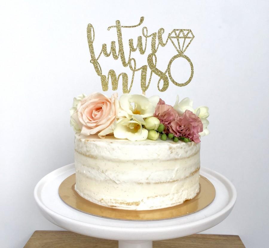 Hochzeit - Future Mrs Cake Topper.  Miss To Mrs - Bridal Shower Cake Topper- Bride To Be- Glitter Cake Topper - She Said Yes - Bachelorette Cake Topper