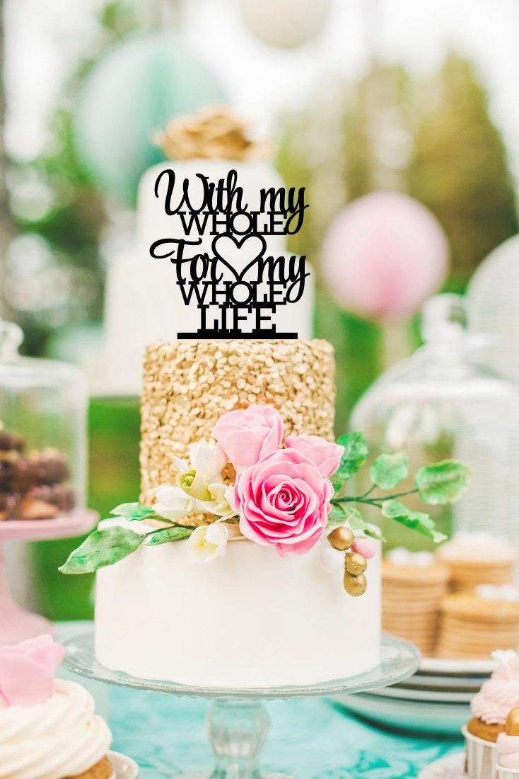 Свадьба - Wedding Cake Topper - With My Whole Heart For My Whole Life Cake Topper