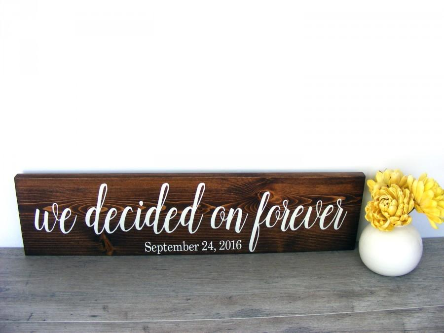 Mariage - We Decided On Forever - Engagement Photo Sign - Save the Date Prop - Engagement Photo Prop - Wedding Date Sign - Rustic Wedding Decor