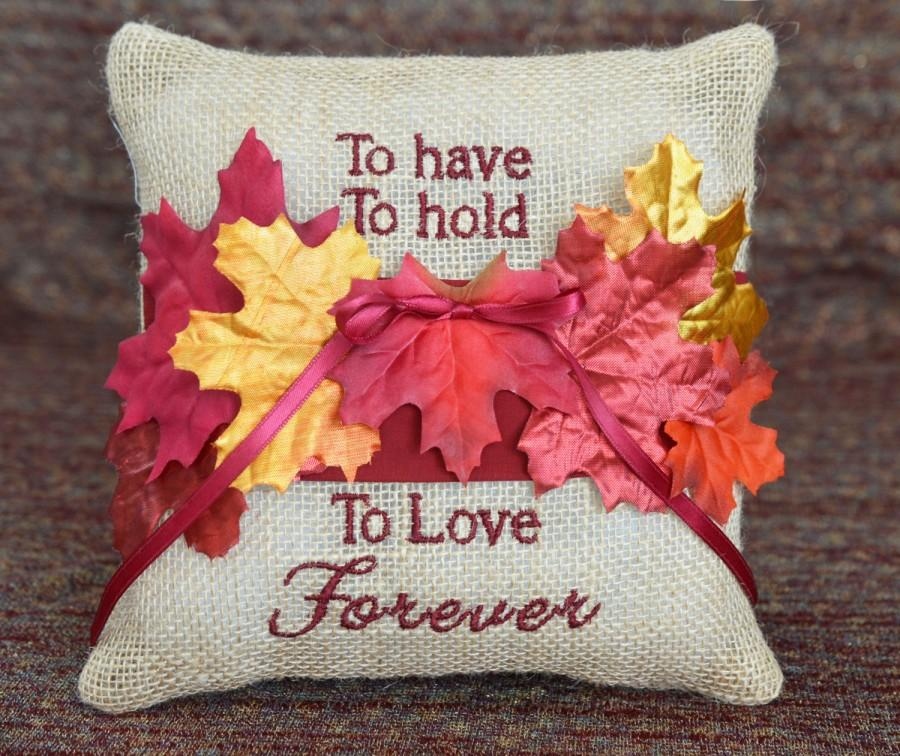 Mariage - To Have, To Hold, To Love Forever, Fall Burgundy Gold Leaves Autumn Country Rustic Burlap Ring Bearer Pillow
