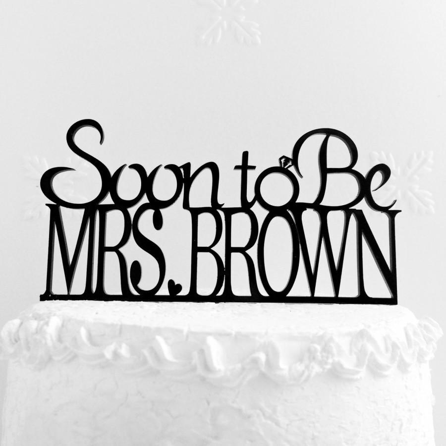 زفاف - Bridal Shower Cake Topper Soon to be Mrs Design With YOUR Last Name